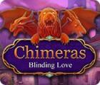 Chimeras: Blinding Love jeu