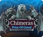 Chimeras: Price of Greed jeu