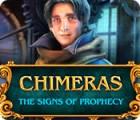 Chimeras: Les Signes de la Prophétie jeu