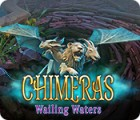 Chimeras: Wailing Waters jeu