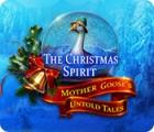 The Christmas Spirit: Contes Inédits de Mère l'Oye jeu