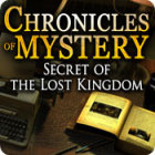 Chronicles of Mystery: Secret of the Lost Kingdom jeu