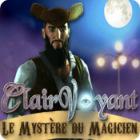 Clairvoyant: Le Mystère du Magicien jeu