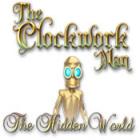 The Clockwork Man: The Hidden World jeu