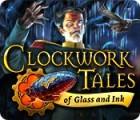 Clockwork Tales: De Verre et d'Encre jeu