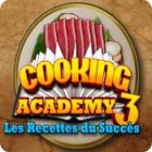 Cooking Academy 3: Les Recettes du Succès jeu