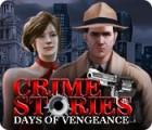Crime Stories: Days of Vengeance jeu