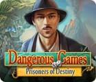 Dangerous Games: Prisonniers du Destin jeu