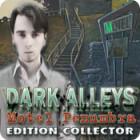 Dark Alleys: Motel Penumbra Edition Collector jeu