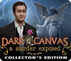 Dark Canvas: A Murder Exposed Collector's Edition jeu
