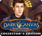 Dark Canvas: De Pierre et de Sang Edition Collector jeu