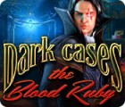 Dark Cases: Le Rubis de Sang jeu