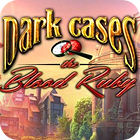 Dark Cases: The Blood Ruby Collector's Edition jeu