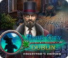 Dark City: Dublin Collector's Edition jeu