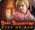 Dark Dimensions: La Cité des Cendres jeu