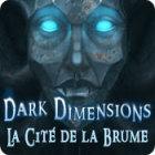 Dark Dimensions: City of Fog jeu