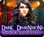 Dark Dimensions: Pirouette des Ombres jeu