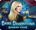 Dark Dimensions: Petite Musique Obscure jeu