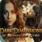 Dark Dimensions: Le Musée de Cire jeu