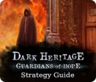 Dark Heritage: Guardians of Hope Strategy Guide jeu