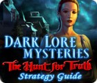 Dark Lore Mysteries: The Hunt for Truth Strategy Guide jeu