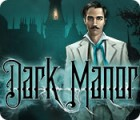 Dark Manor: A Hidden Object Mystery jeu