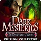 Dark Mysteries: Le Dévoreur d'Ames Edition Collector jeu