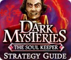 Dark Mysteries: The Soul Keeper Strategy Guide jeu