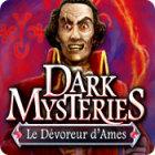 Dark Mysteries: Le Dévoreur d'Ames jeu