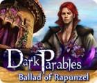 Dark Parables: La Ballade de Raiponce jeu