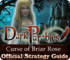 Dark Parables: Curse of Briar Rose Strategy Guide jeu