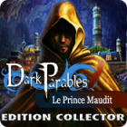 Dark Parables: Le Prince Maudit Edition Collector jeu