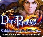 Dark Parables: Boucles d'Or et l'Étoile Tombée du Ciel Édition Collector jeu