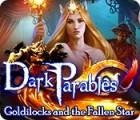 Dark Parables: Boucles d'Or et l'Étoile Tombée du Ciel jeu