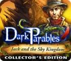 Dark Parables: Jack et le Royaume du Ciel Edition Collector jeu