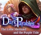 Dark Parables: La Petite Sirène et la Marée Mauve Edition Collector jeu