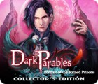 Dark Parables: Portrait of the Stained Princess Collector's Edition jeu