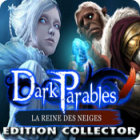 Dark Parables: La Reine des Neiges Edition Collector jeu