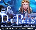 Dark Parables: The Swan Princess and The Dire Tree Collector's Edition jeu