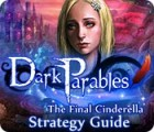 Dark Parables: The Final Cinderella Strategy Guid jeu