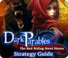 Dark Parables: The Red Riding Hood Sisters Strategy Guide jeu