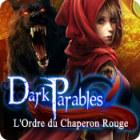 Dark Parables: L'Ordre du Chaperon Rouge jeu