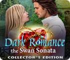 Dark Romance 3: The Swan Sonata Collector's Edition jeu