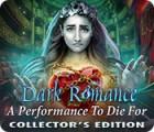 Dark Romance: Un Opéra Mortel Édition Collector jeu