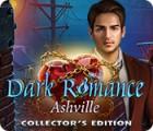 Dark Romance: Ashville Édition Collector jeu