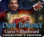 Dark Romance: La Malédiction de Barbe-Bleue Édition Collector jeu