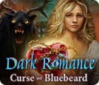 Dark Romance: La Malédiction de Barbe-Bleue jeu