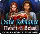 Dark Romance: Le Cœur de la Bête Edition Collector jeu