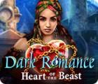 Dark Romance: Le Cœur de la Bête jeu