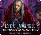 Dark Romance: Hunchback of Notre-Dame Collector's Edition jeu